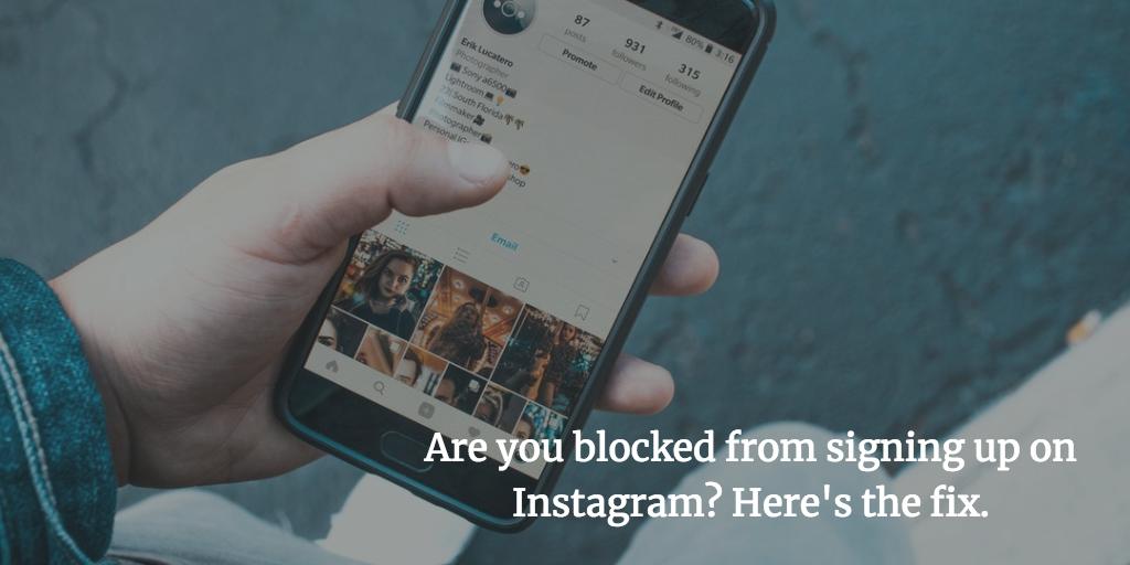 Fix: Instagram Sign Up Blocked
