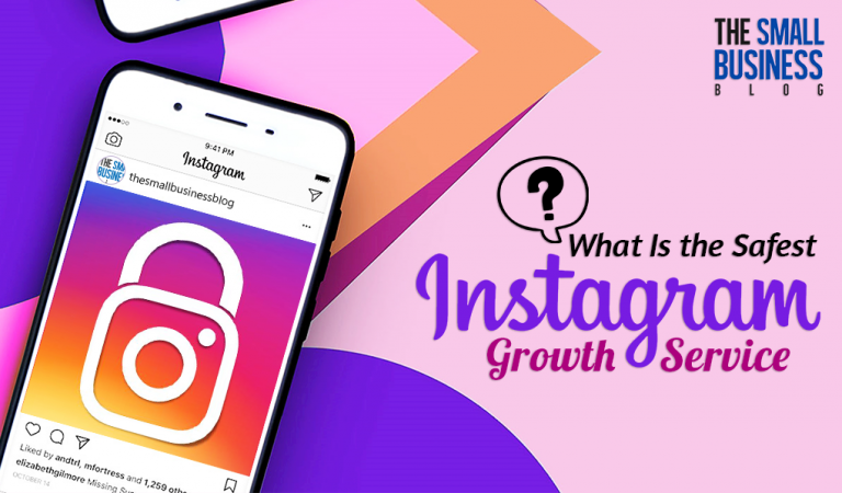 What Is the Safest Instagram Growth Service in 2020?