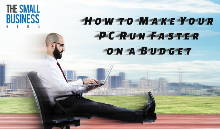 How to Make Your PC Run Faster on a Budget