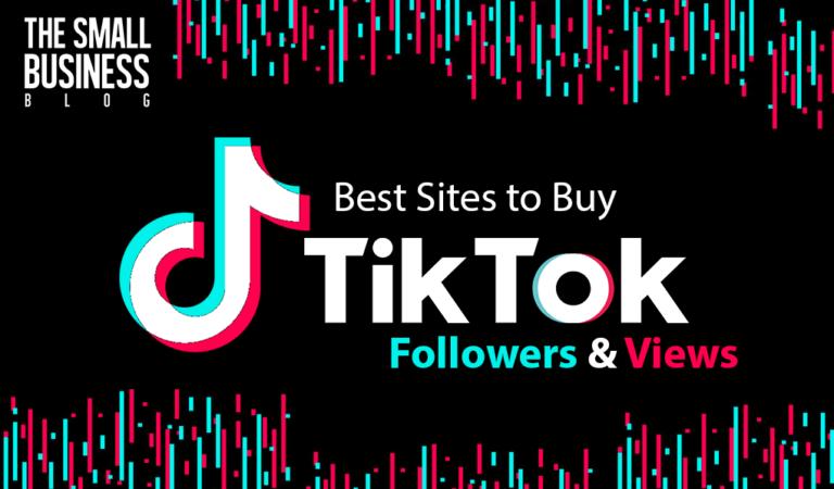 Best Sites to Buy TikTok Followers & Views