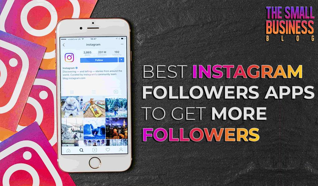 Best Instagram Followers Apps to Get More Followers