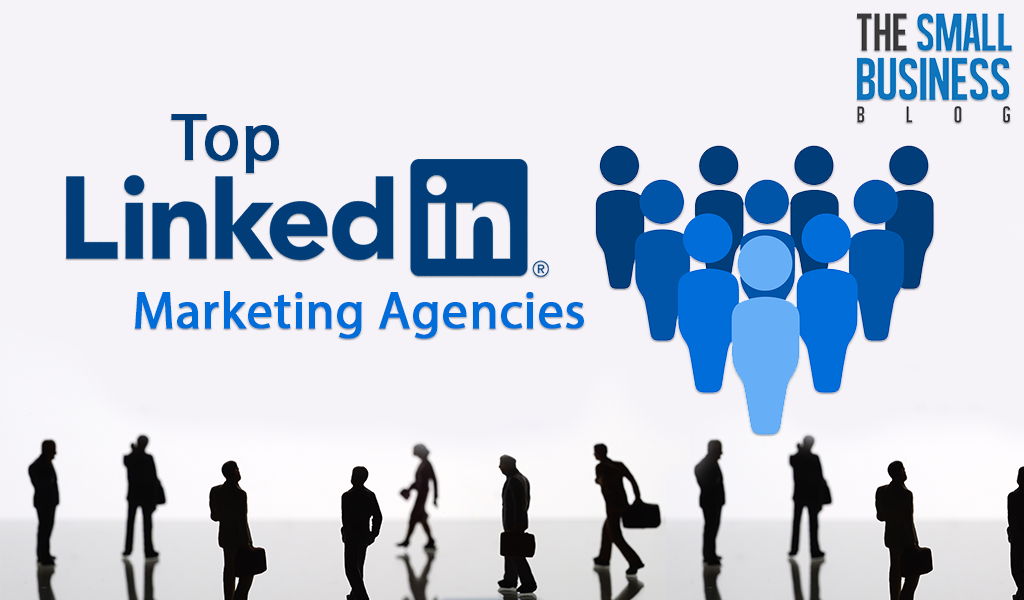 Top 16 LinkedIn Marketing Agencies For 2021